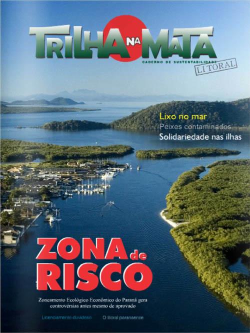 Edição especial da revista Trilha na Mata, focada no litoral paranaense, um frágil ecossistema ameaçado por decisões nem sempre estudadas, mas eminentemente políticas e econômicas.